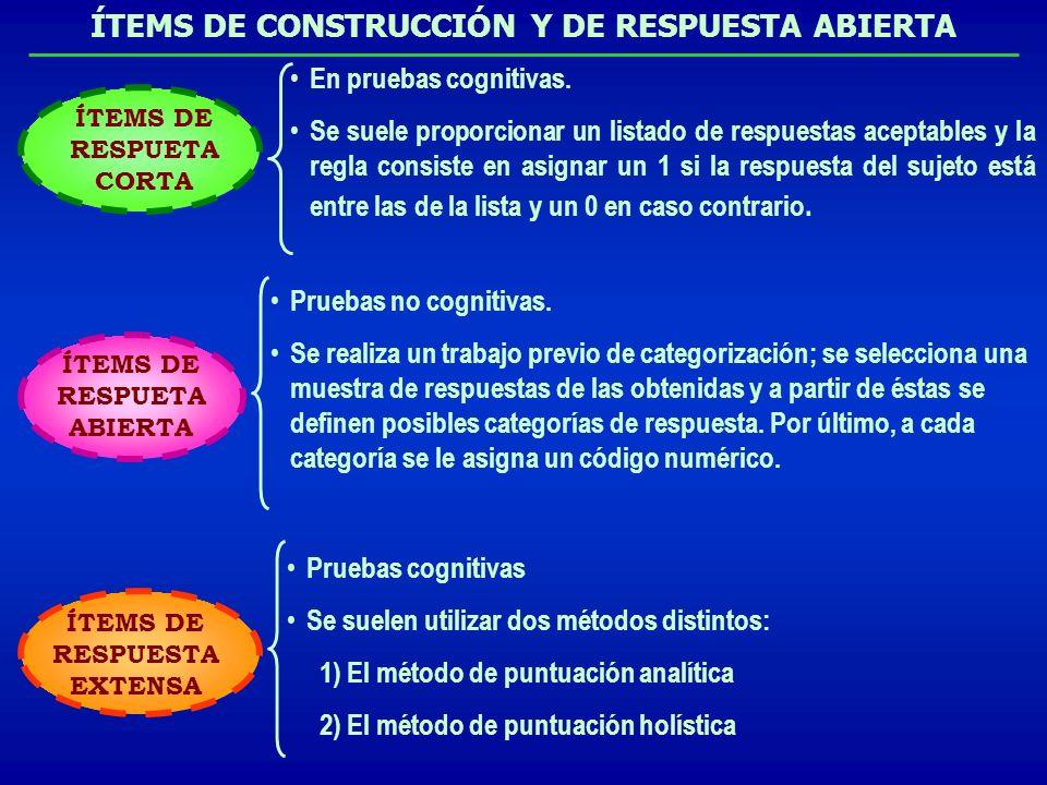 ÍTEMS DE CONSTRUCCIÓN Y DE RESPUESTA ABIERTA