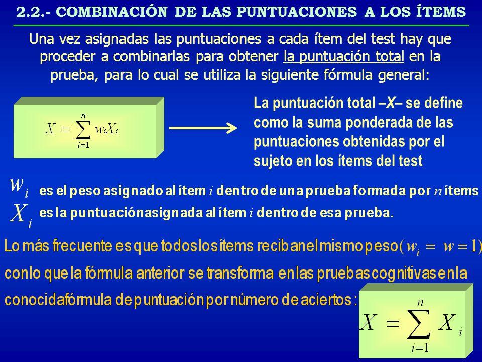 2.2.- COMBINACIÓN DE LAS PUNTUACIONES A LOS ÍTEMS