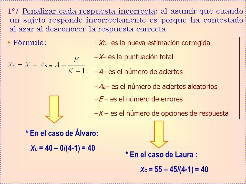 * En el caso de Álvaro: Xc = 40 – 0/(4-1) = 40
