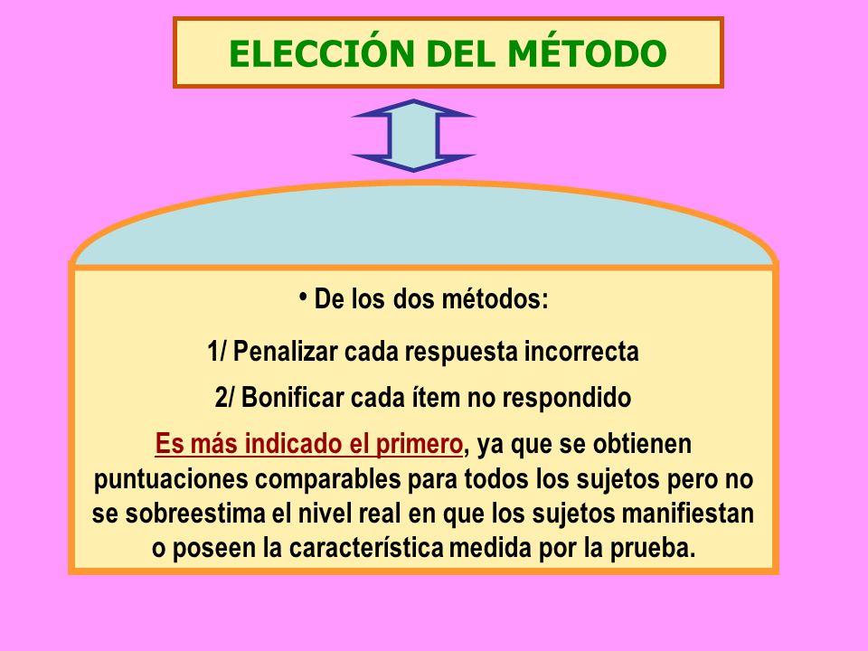 ELECCIÓN DEL MÉTODO De los dos métodos: