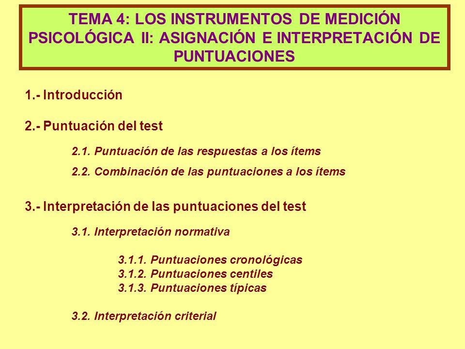 TEMA 4: LOS INSTRUMENTOS DE MEDICIÓN PSICOLÓGICA II: ASIGNACIÓN E INTERPRETACIÓN DE PUNTUACIONES