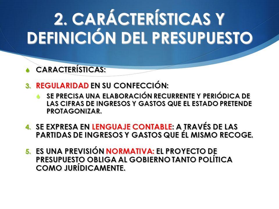 2. CARÁCTERÍSTICAS Y DEFINICIÓN DEL PRESUPUESTO