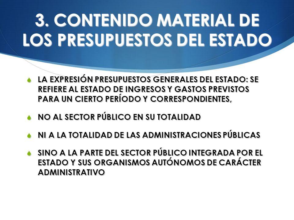 3. CONTENIDO MATERIAL DE LOS PRESUPUESTOS DEL ESTADO