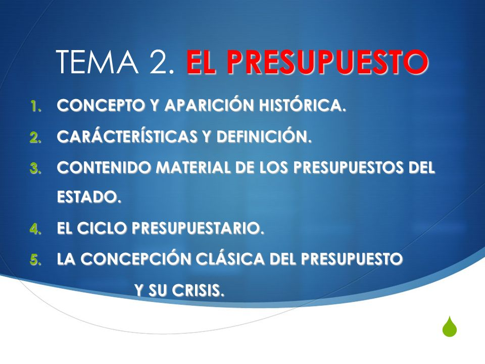 TEMA 2. EL PRESUPUESTO CONCEPTO Y APARICIÓN HISTÓRICA.