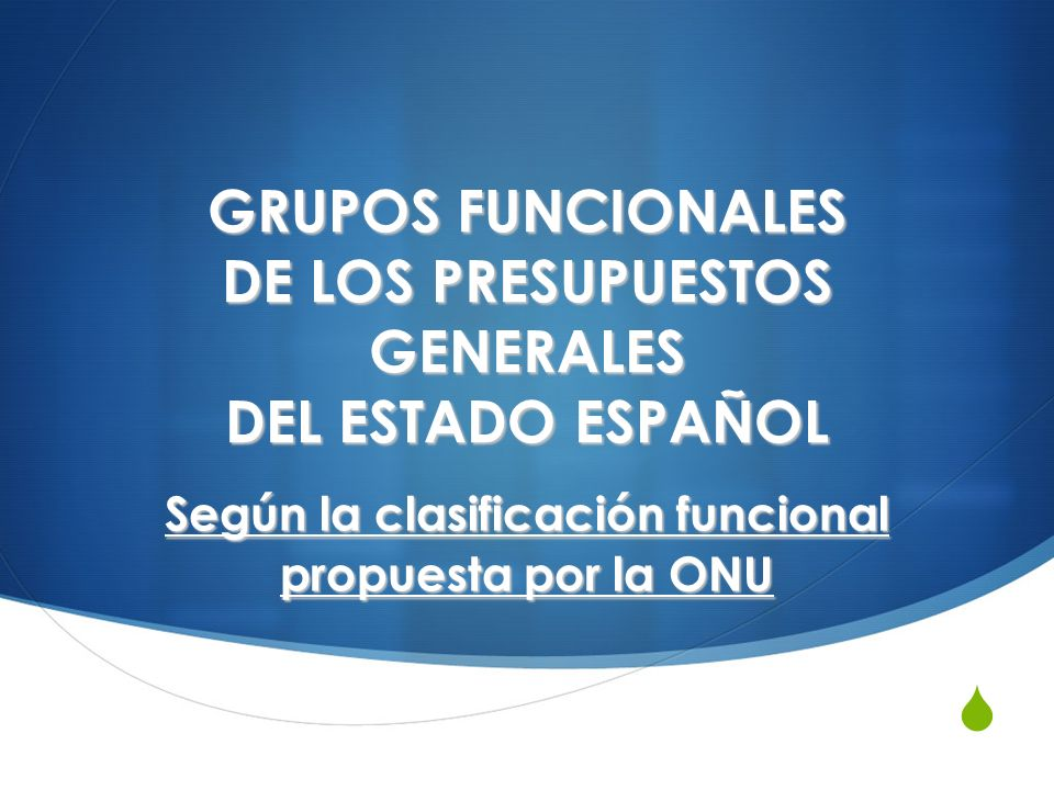 GRUPOS FUNCIONALES DE LOS PRESUPUESTOS GENERALES DEL ESTADO ESPAÑOL