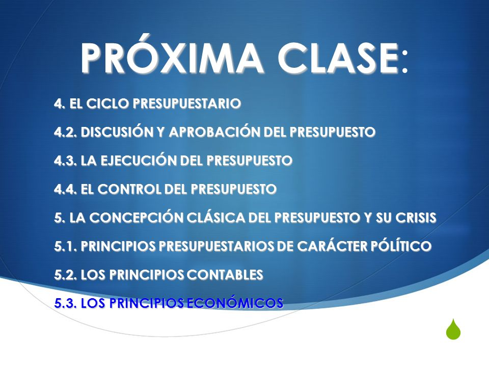 PRÓXIMA CLASE: 4. EL CICLO PRESUPUESTARIO