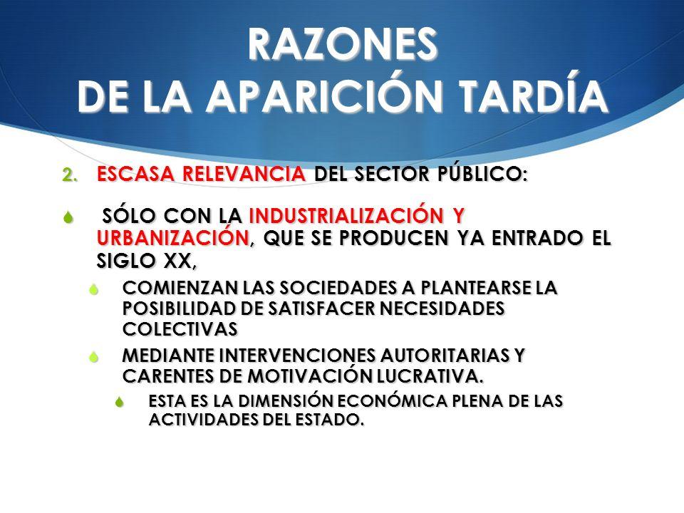 RAZONES DE LA APARICIÓN TARDÍA