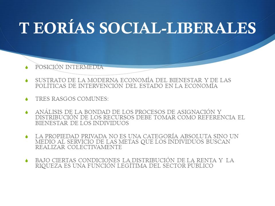 T EORÍAS SOCIAL-LIBERALES