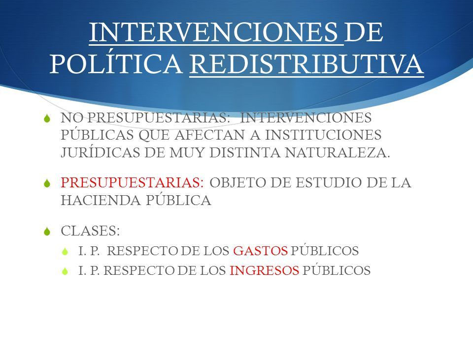 INTERVENCIONES DE POLÍTICA REDISTRIBUTIVA