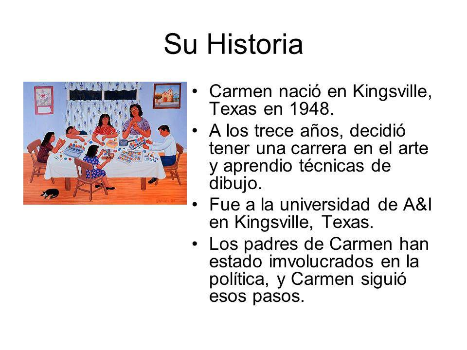 Su Historia Carmen nació en Kingsville, Texas en 1948.
