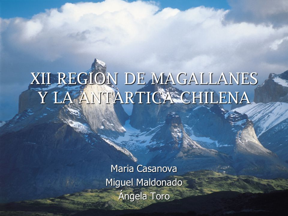 XII REGION DE MAGALLANES Y LA ANTARTICA CHILENA