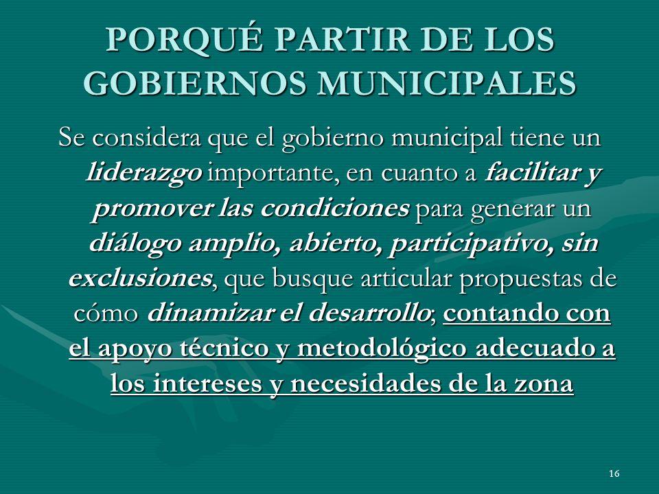 PORQUÉ PARTIR DE LOS GOBIERNOS MUNICIPALES