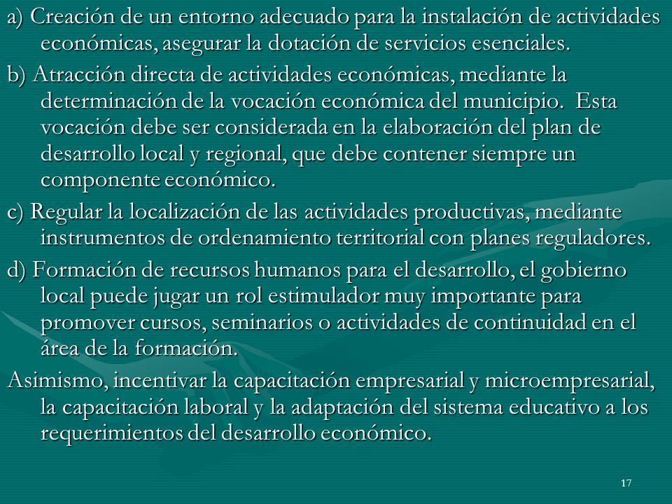 a) Creación de un entorno adecuado para la instalación de actividades económicas, asegurar la dotación de servicios esenciales.
