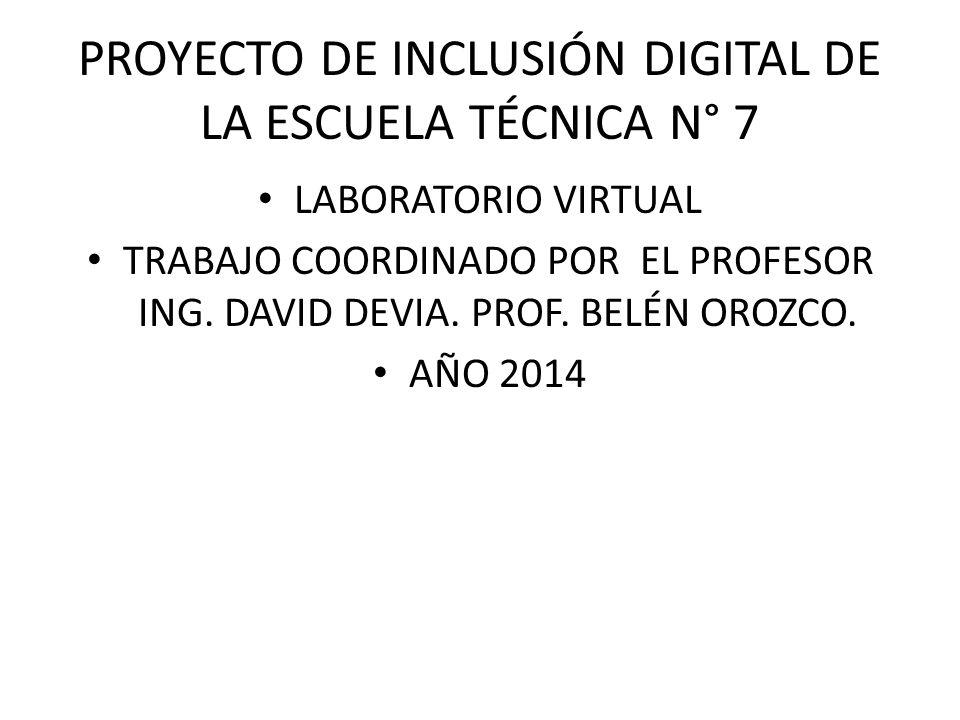 PROYECTO DE INCLUSIÓN DIGITAL DE LA ESCUELA TÉCNICA N° 7