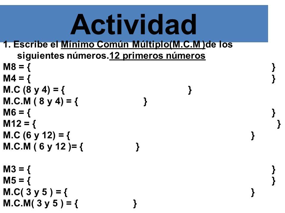 1. Escribe el Mínimo Común Múltiplo(M. C. M )de los siguientes números
