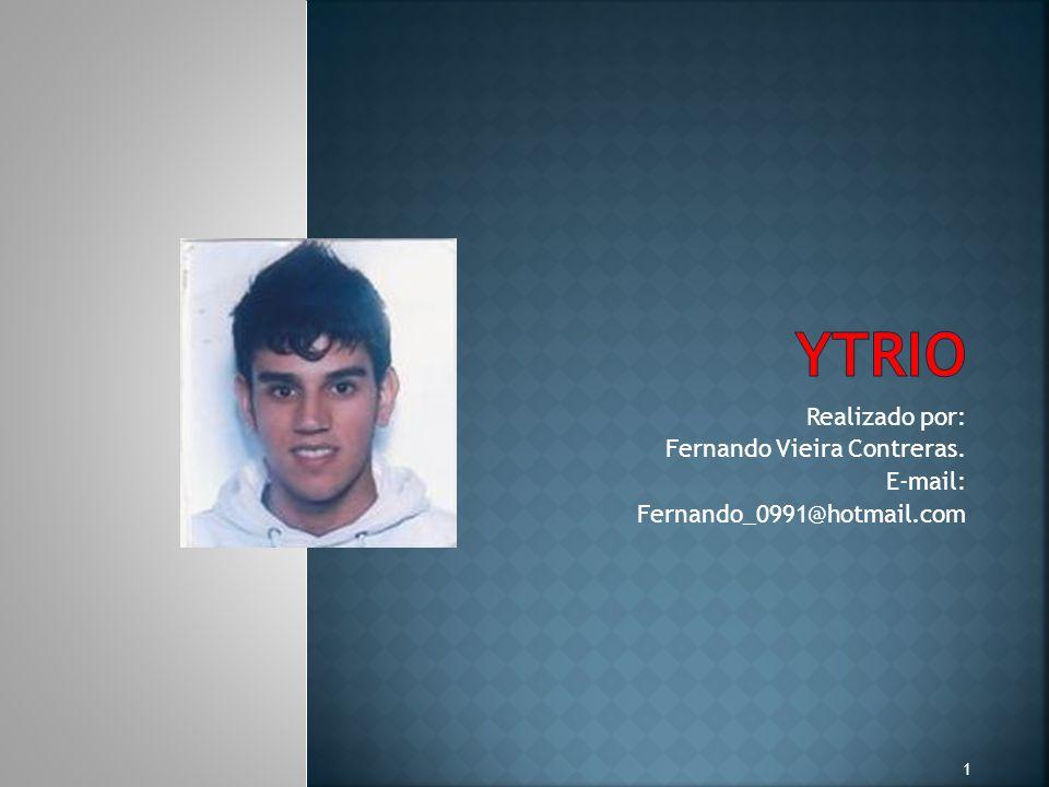 YTRIO Realizado por: Fernando Vieira Contreras. E-mail: