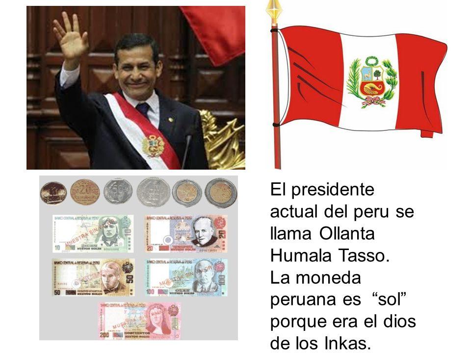 El presidente actual del peru se llama Ollanta Humala Tasso.