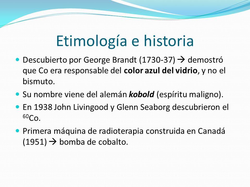 Etimología e historia Descubierto por George Brandt (1730-37)  demostró que Co era responsable del color azul del vidrio, y no el bismuto.
