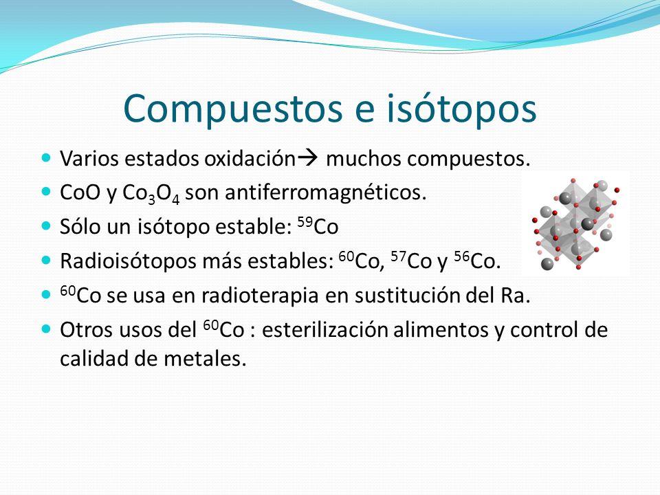 Compuestos e isótopos Varios estados oxidación muchos compuestos.