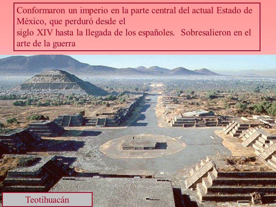 Conformaron un imperio en la parte central del actual Estado de México, que perduró desde el