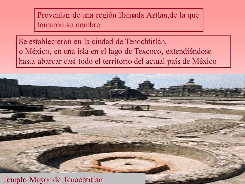Provenían de una región llamada Aztlán,de la que tomaron su nombre.