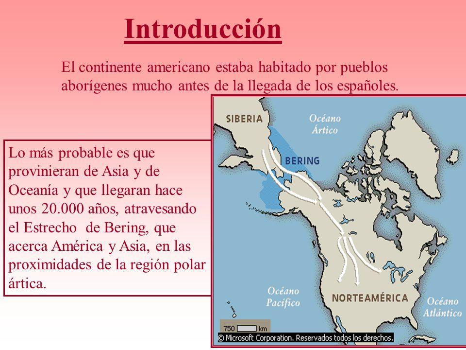 Introducción El continente americano estaba habitado por pueblos