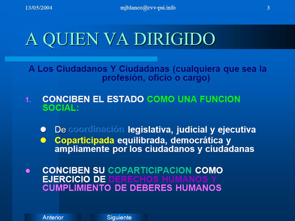 13/05/2004mjblanco@cvv-psi.info. A QUIEN VA DIRIGIDO. A Los Ciudadanos Y Ciudadanas (cualquiera que sea la profesión, oficio o cargo)