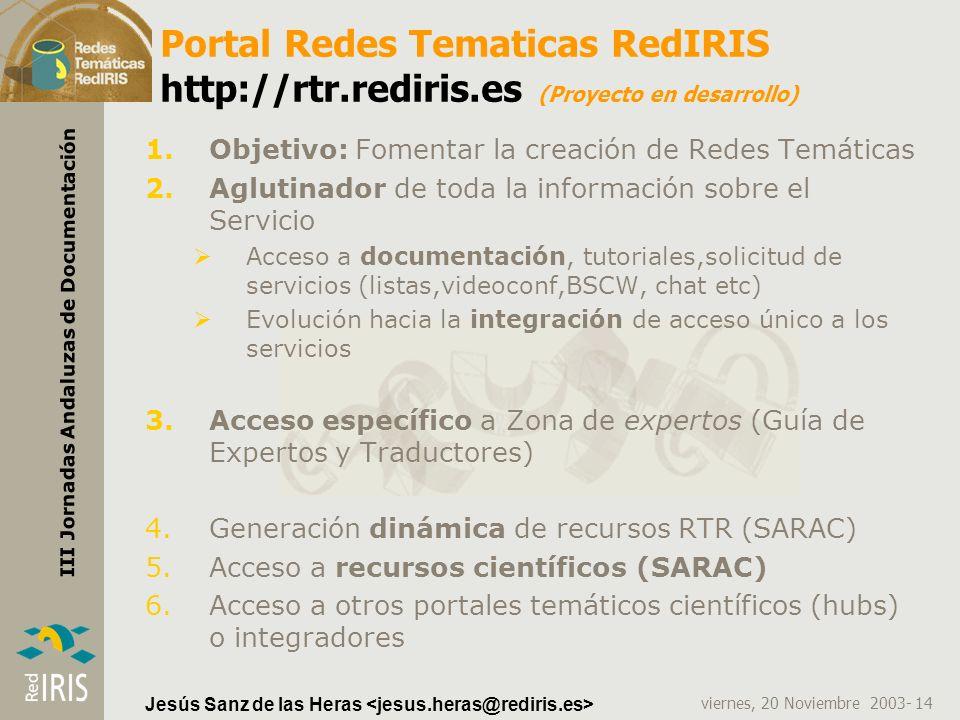 Portal Redes Tematicas RedIRIS http://rtr. rediris