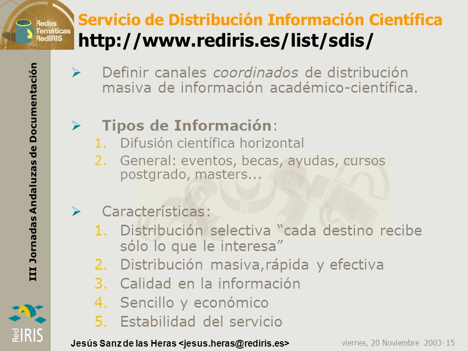 Servicio de Distribución Información Científica http://www. rediris