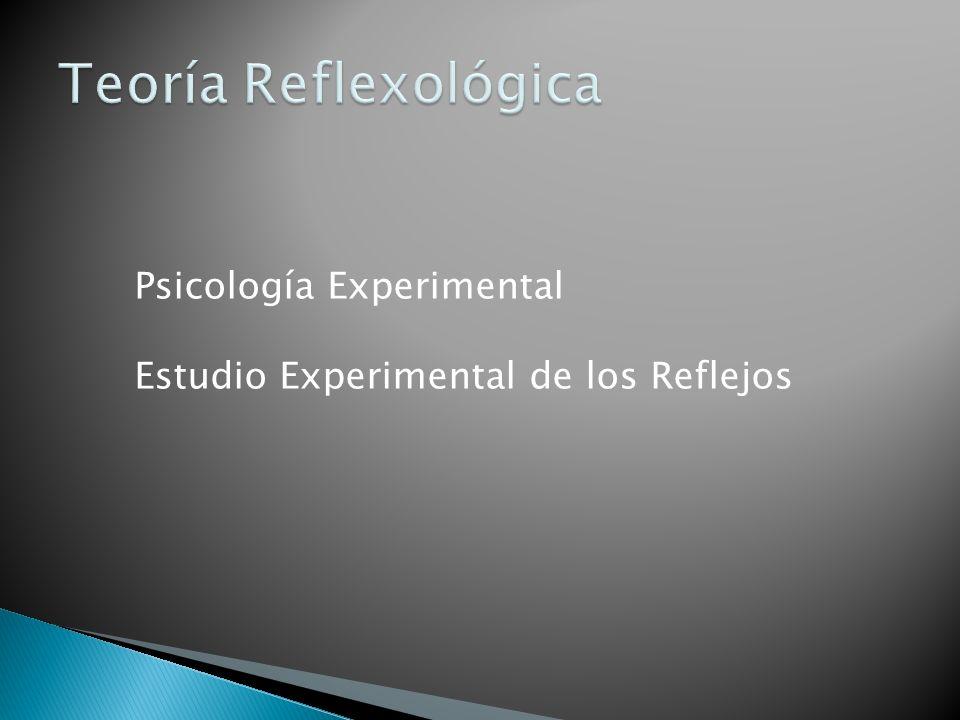 Teoría Reflexológica Psicología Experimental