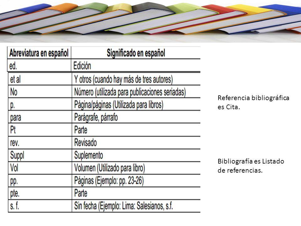 Referencia bibliográfica es Cita.