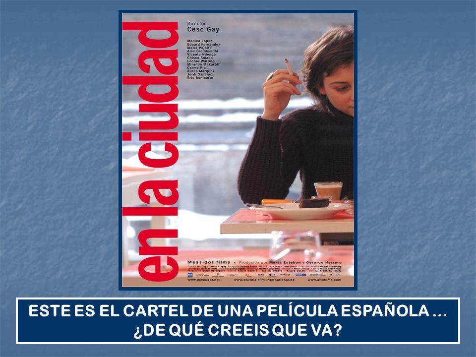 ESTE ES EL CARTEL DE UNA PELÍCULA ESPAÑOLA … ¿DE QUÉ CREEIS QUE VA