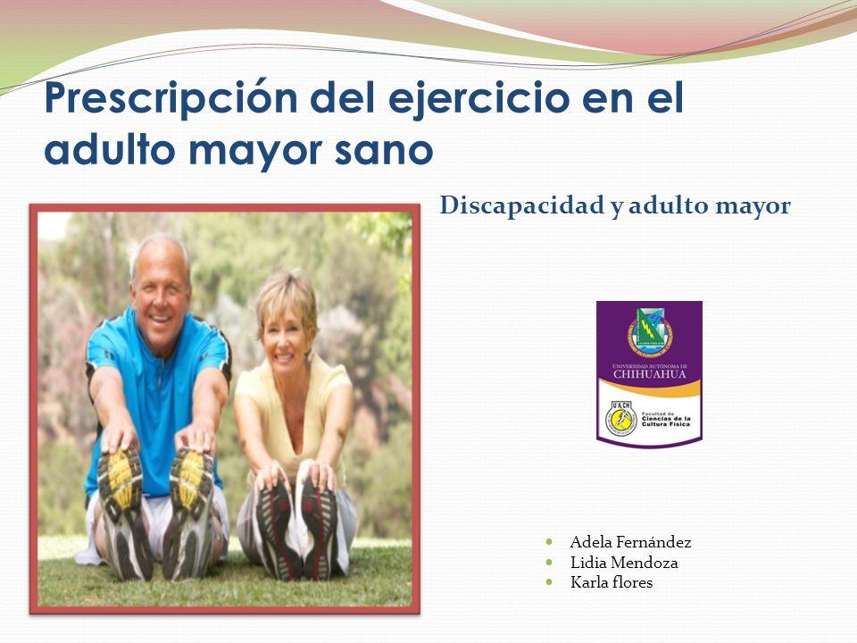 Prescripción del ejercicio en el adulto mayor sano