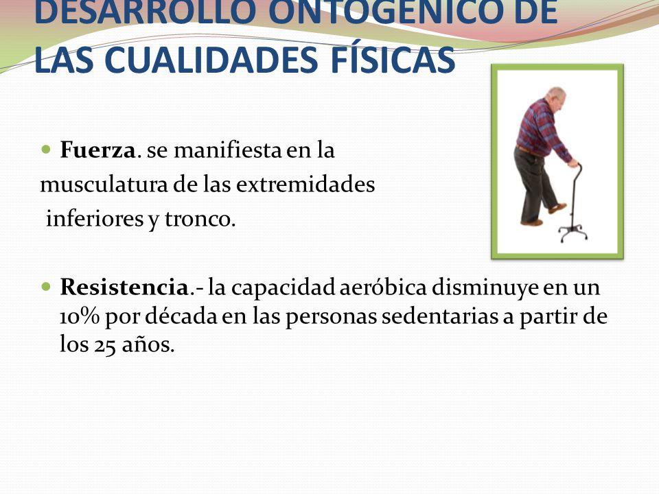DESARROLLO ONTOGÉNICO DE LAS CUALIDADES FÍSICAS