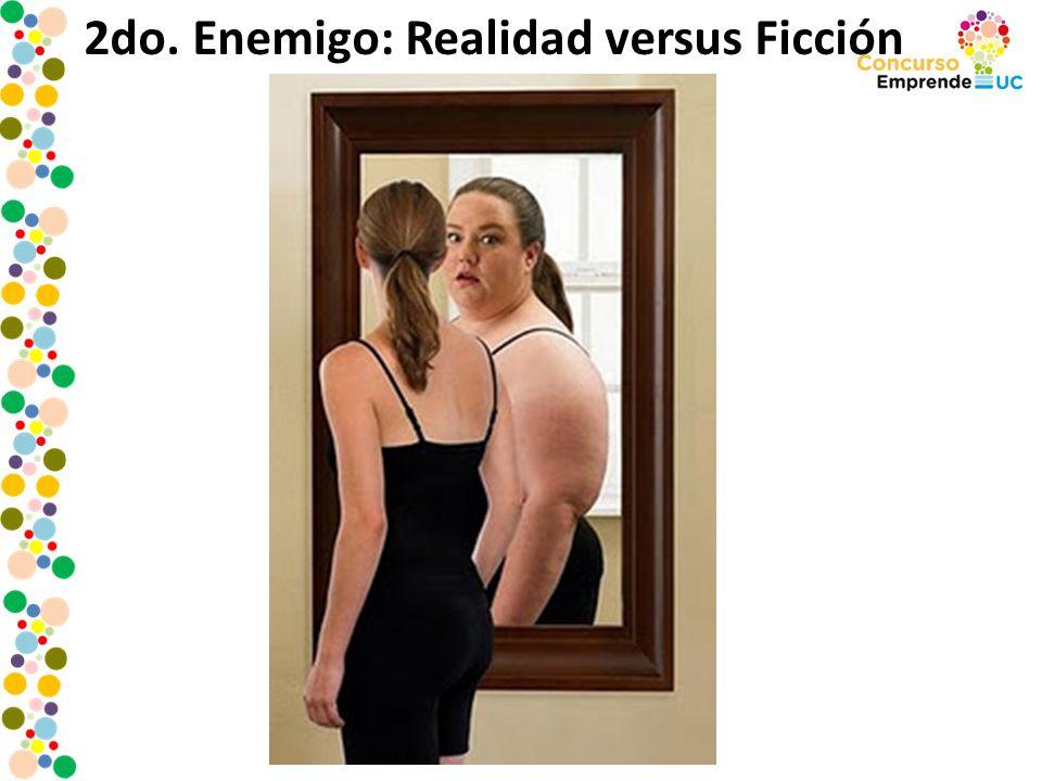 2do. Enemigo: Realidad versus Ficción