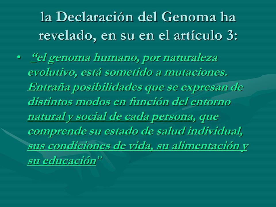 la Declaración del Genoma ha revelado, en su en el artículo 3: