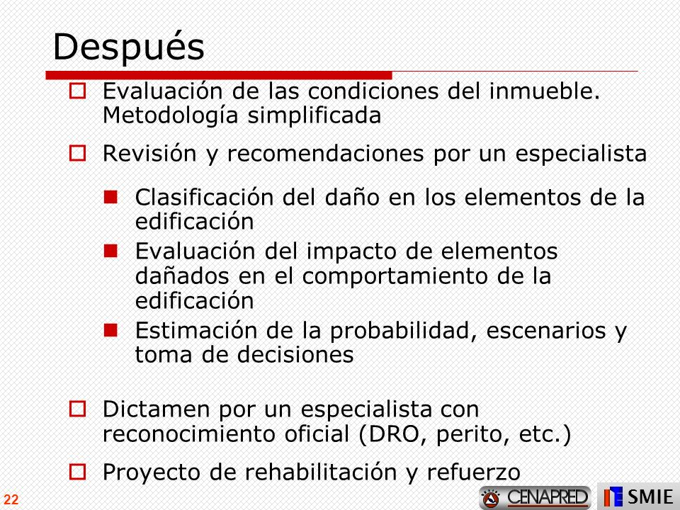 DespuésEvaluación de las condiciones del inmueble. Metodología simplificada. Revisión y recomendaciones por un especialista.