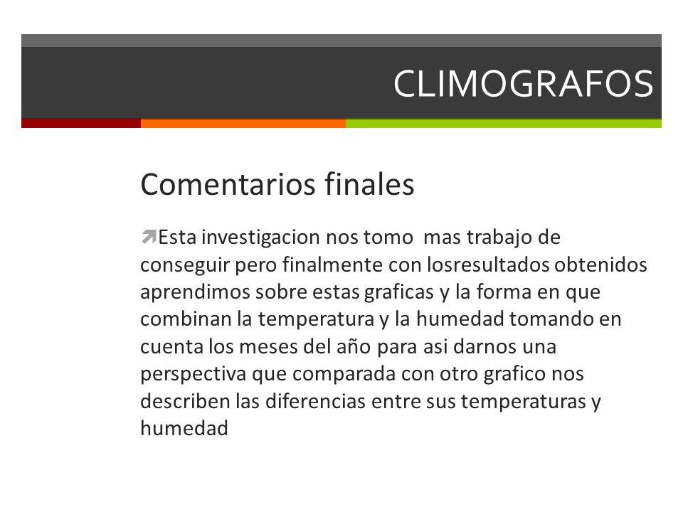 CLIMOGRAFOS Comentarios finales