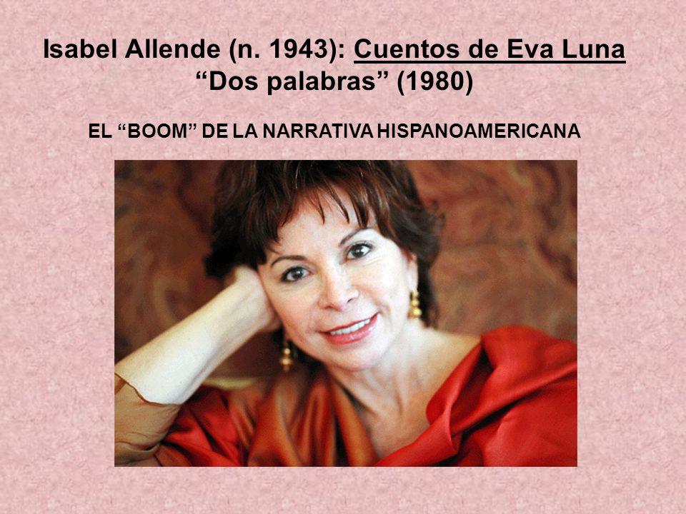 Isabel Allende (n. 1943): Cuentos de Eva Luna Dos palabras (1980)