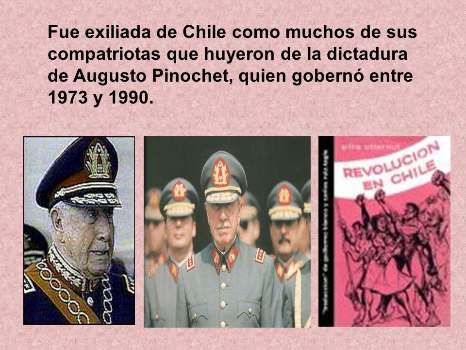 Fue exiliada de Chile como muchos de sus compatriotas que huyeron de la dictadura de Augusto Pinochet, quien gobernó entre 1973 y 1990.