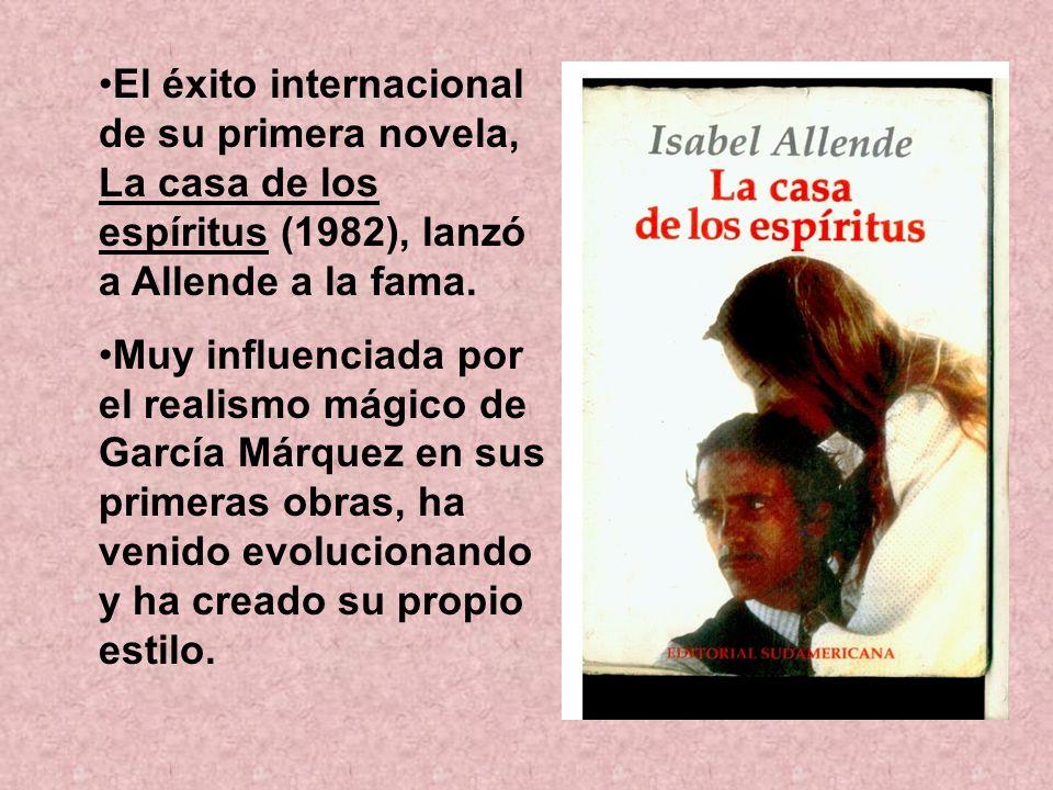 El éxito internacional de su primera novela, La casa de los espíritus (1982), lanzó a Allende a la fama.