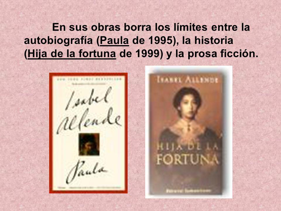 En sus obras borra los límites entre la autobiografía (Paula de 1995), la historia (Hija de la fortuna de 1999) y la prosa ficción.