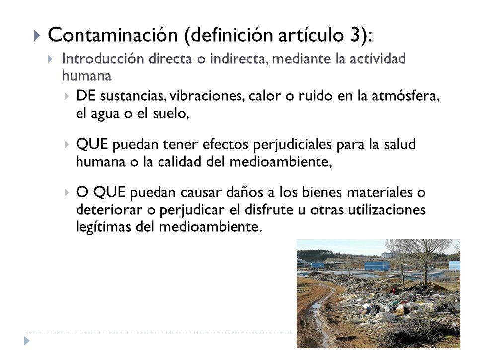 Contaminación (definición artículo 3):