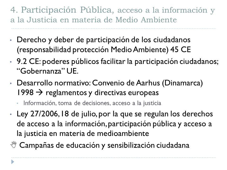 4. Participación Pública, acceso a la información y a la Justicia en materia de Medio Ambiente