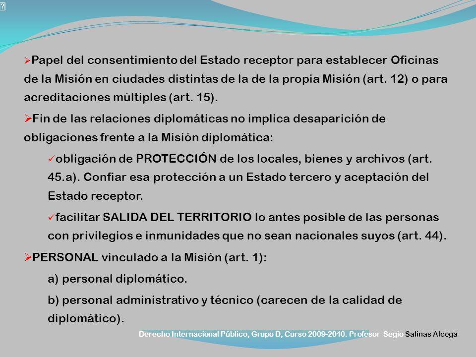 PERSONAL vinculado a la Misión (art. 1): a) personal diplomático.