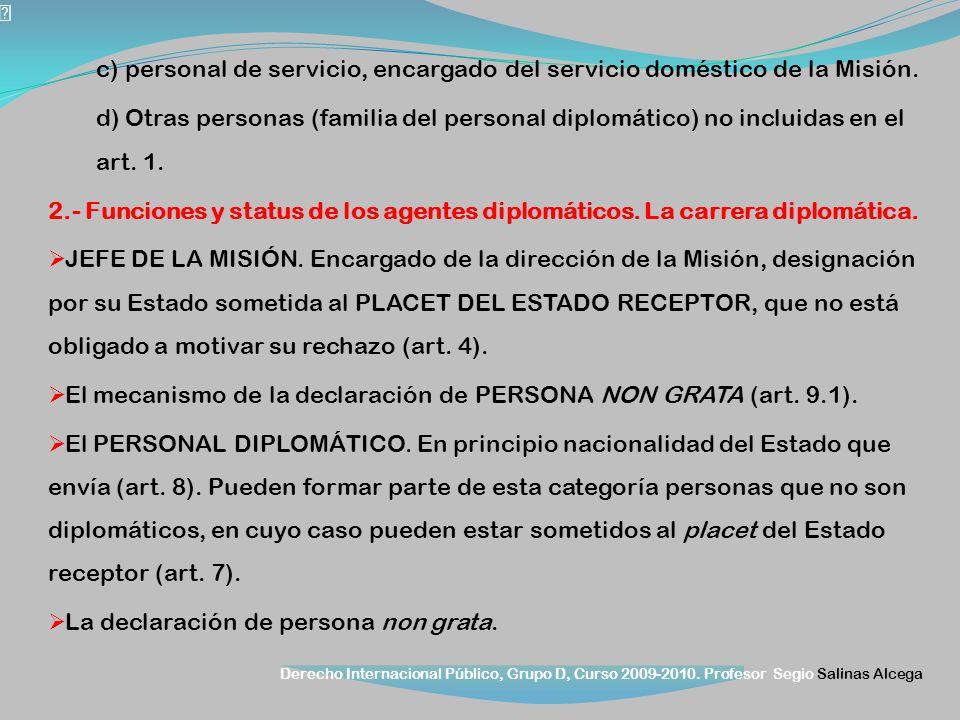 c) personal de servicio, encargado del servicio doméstico de la Misión.