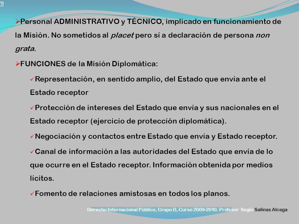 Personal ADMINISTRATIVO y TÉCNICO, implicado en funcionamiento de la Misión. No sometidos al placet pero sí a declaración de persona non grata.