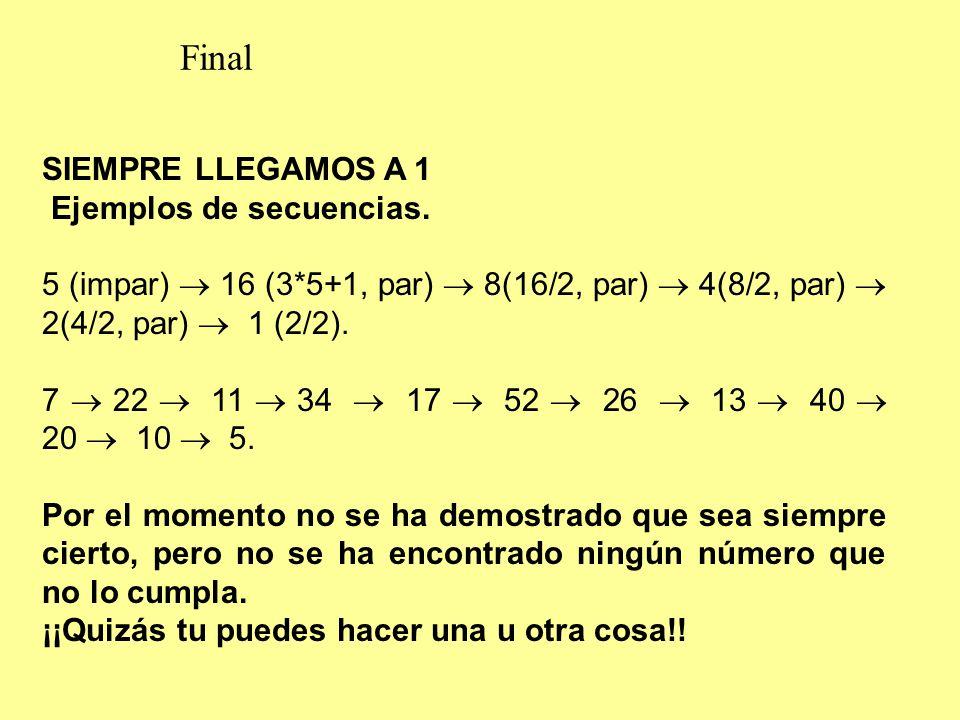 Final SIEMPRE LLEGAMOS A 1 Ejemplos de secuencias.
