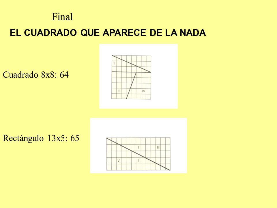 Final EL CUADRADO QUE APARECE DE LA NADA Cuadrado 8x8: 64