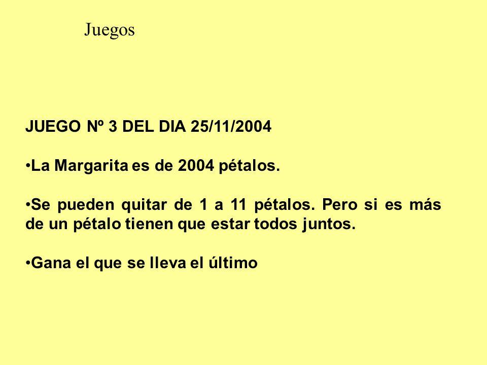 Juegos JUEGO Nº 3 DEL DIA 25/11/2004 La Margarita es de 2004 pétalos.